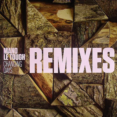 Mano Le Tough – Changing Days Remixes
