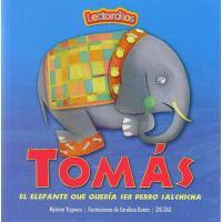 TOMÀS EL ELEFANTE QUE QUERÍA SER PERRO SALCHICHA