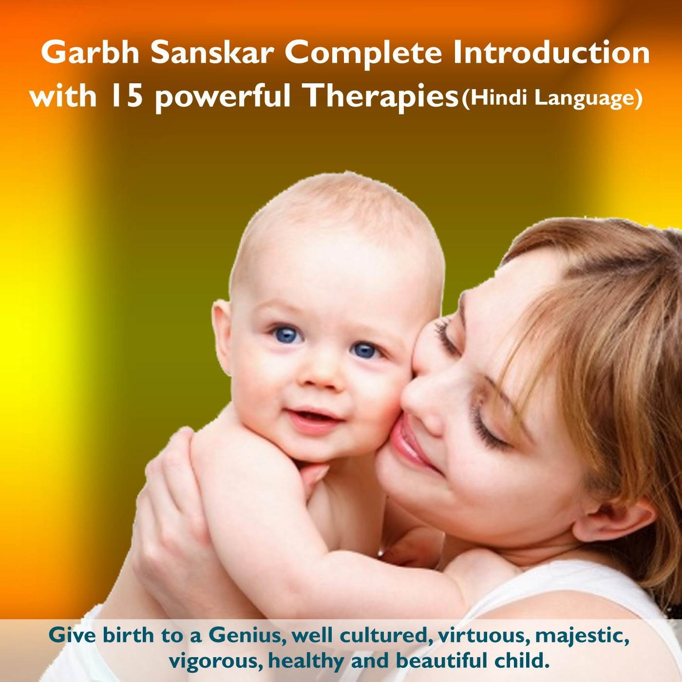 Garbh Sanskar Complete introduction with 15 powerful therapies (Hindi Language)