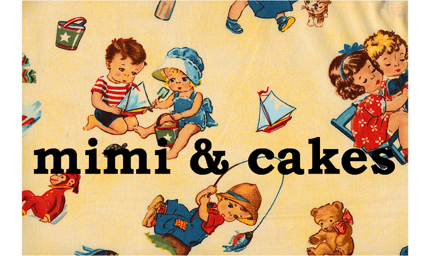 Mimi and Cakes