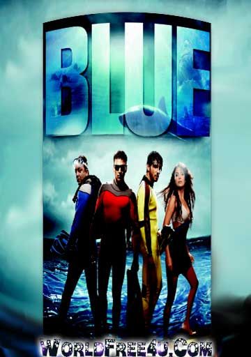 Poster Of Hindi Movie Blue (2009) Free Download Full New Hindi Movie Watch Online At worldfree4u.com