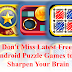 Don't Miss Latest Free Android Puzzle Games to Sharpen Your Brain