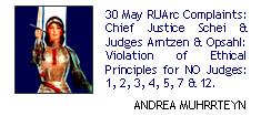 30 May RUArc Complaints: Chief Justice Schei & Judges Arntzen & Opsahl: Violation of Ethical Principles for NO Judges: 1, 2, 3, 4, 5, 7 & 12