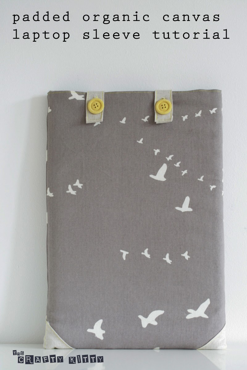 This Padded Laptop Sleeve Is Made Up In Our Birch Flight Canvas And Brought To You By Stephanie Of The Crafty Kitty Let S Welcome Back