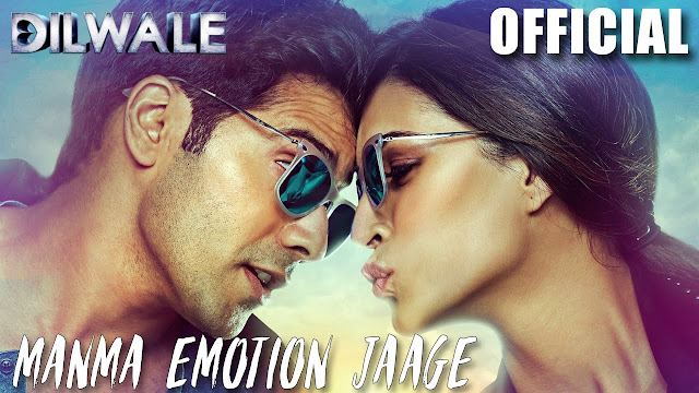 Manma Emotion Jaage Official Video Song From Dilwale | Varun Dhawan | Kriti Sanon