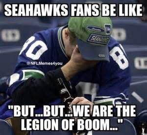 "seahawks fans be like ""but... but... we are the legion of boom..."" #seahawkshaters #nflmeme #nflfunny"