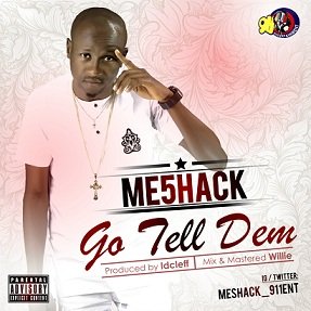 SPONSORED - VIDEO: Meshack - Go Tell Dem |@Meshack_911ent