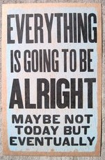 Everything is going to be all right quote