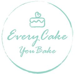 Every Cake You Bake