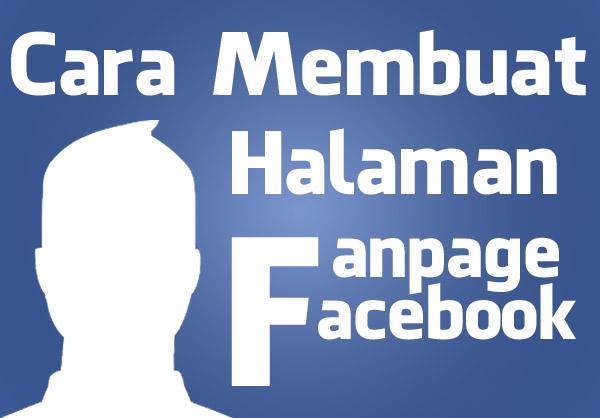 cara membuat halaman fanpage facebook