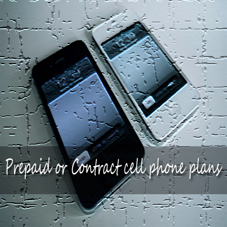 Prepaid or Contract Cell phone plans