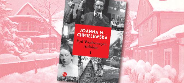 """Już jutro - """"Pod wędrownym aniołem"""" Joanny M. Chmielewskiej"""