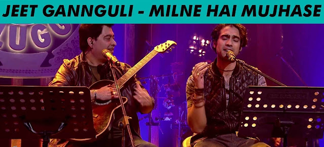 Milne Hain Mujhse Aayi - Jeet Gannguli @ MTV Unplugged Season 5