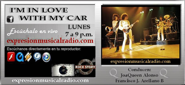 I'M IN LOVE WITH MY CAR - 21  DE ABRIL 7-9 pm por expresionmusicalradio.com