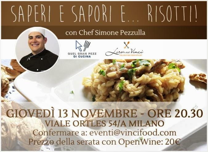 Giovedì 13 novembre, nel loft Lorenzo Vinci a Milano un appuntamento con i risotti dello Chef SImone Pezzulla