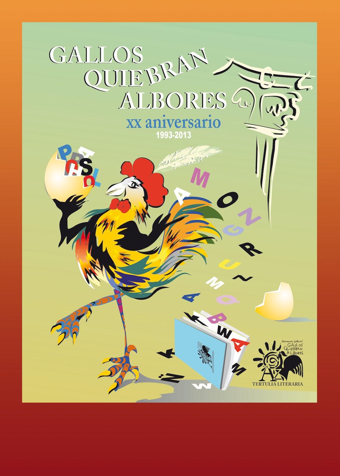 GALLOS QUIEBRAN ALBORES. XX ANIVERSARIO | LA ENSEÑANZA ES EL ...