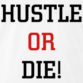 Hustle or die pic | www.thefittestblogger.com