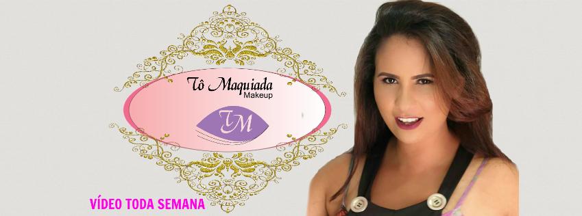 Tô Maquiada Makeup