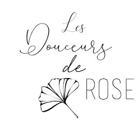 Les douceurs de Rose
