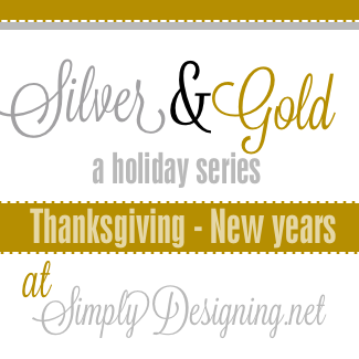 Silver and Gold Holiday Series at Simply Designing
