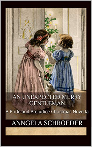 An Unexpected Merry Gentleman by Anngela Schroeder