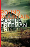 ROUND MOUNTAIN BY CASTLE FREEMAN