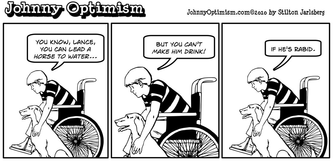 Johnny Optimism, johnnyoptimism, lead a horse to water