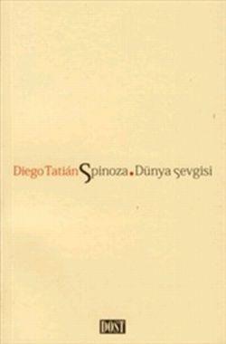 Spinoza. Dünya Sevgisi/Spinoza y el Amor del Mundo, Diego Tatian