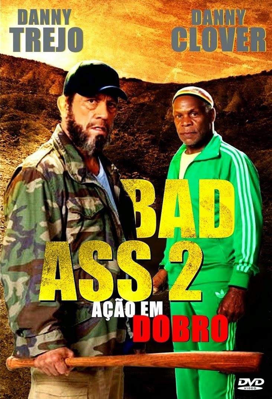 Bad Ass 2: Ação em Dobro – Dublado (2014)