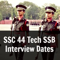 SSC 44 Tech SSB Interview Dates