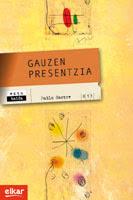 Gauzen presentzia, Pablo Sastre