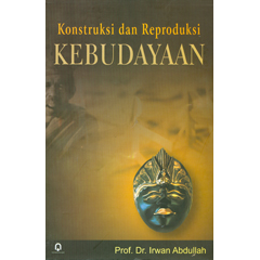 Image Result For Konstruksi Dan Reproduksi Kebudayaan