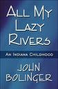 All My Lazy Rivers, an Indiana Childhood