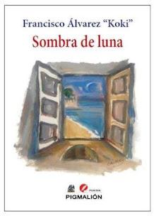 """POESÍA: """"SOMBRA DE LUNA"""", DE FRANCISCO ÁLVAREZ - KOKI. MÉRCAO NA TÚA LIBRARÍA HABITUAL"""