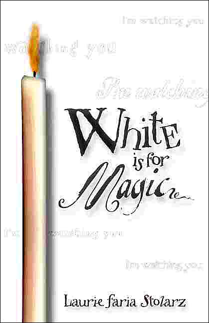 White Is for Magic (Stolarz Series) Laurie Faria Stolarz