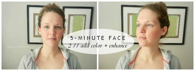 5-Minute Face // add color + enhance