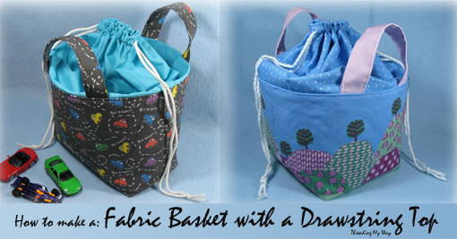 Fabric Basket with a Drawstring Top TUTORIAL... How to add a drawstring top to a fabric basket. ~ Threading My Way