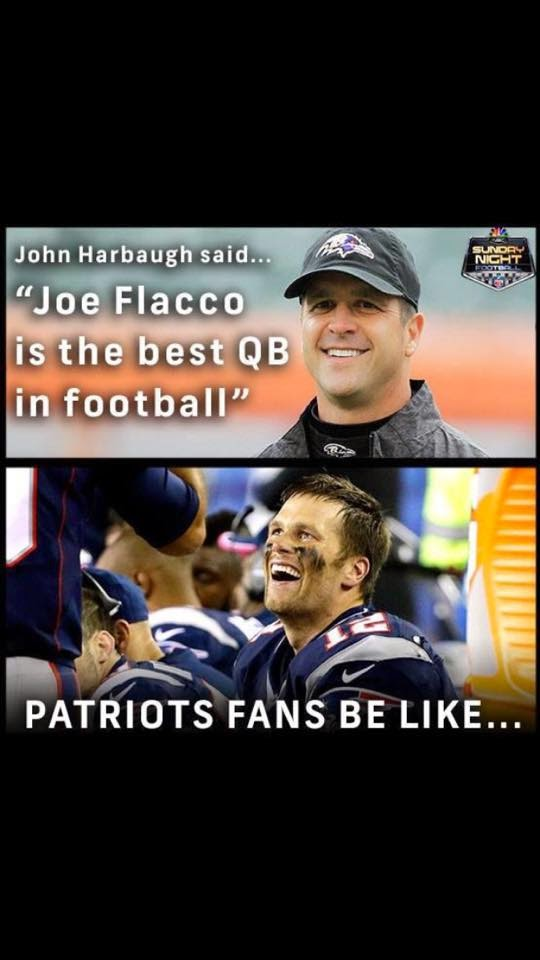 John Harbaugh said... Joe Flacco is the best QB in football Patriots fans be like... - #JohnHarbaugh #Ravenshaters #JoeFlacco #Tombrady #Patriots #patriotsfans
