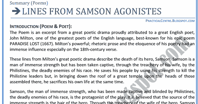 essay on samson agonistes In samson agonistes the related themes of regeneration and election, and of general and special vocation, are developed and deftly interwoven into the plot by milton the poet has followed aristotle's advice regarding the plot and with these theological issues made it more sophisticated and interrelated than the simple plot that the poetics .