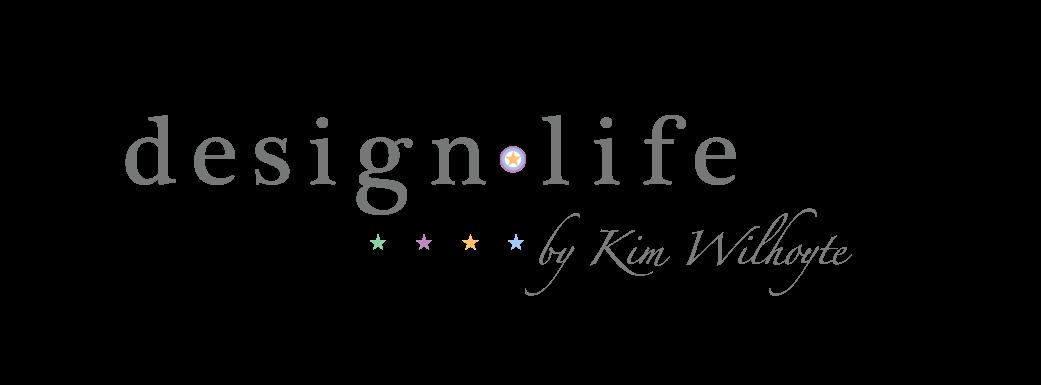 design life by Kim Wilhoyte