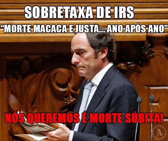 """Paulo Porta - Sobretaxa de IRS: """"morte macaca e justa… ano após ano"""", nós queremos é morte súbita!"""