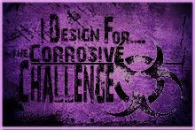 Corrosive Challenge DT