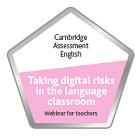 DIGITAL BADGE ON TAKING DIGITAL RISKS IN THE LANGUAGE CLASSROOM