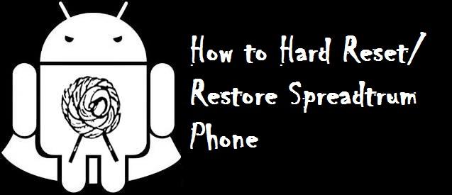 Hard reset restore spreadtrum phone