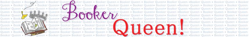 Booker Queen!