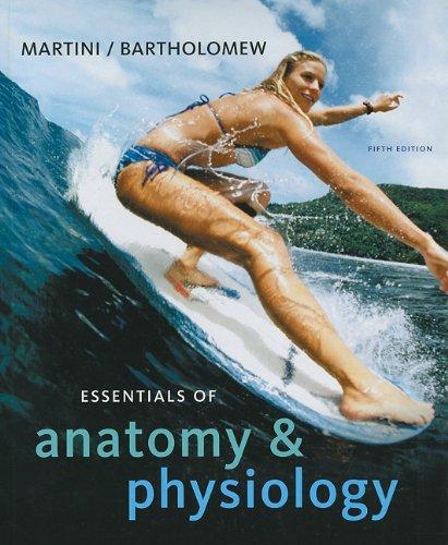 Essentials of Anatomy & Physiology 5th Edition