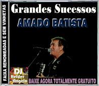 CD Grandes Sucessos Amado Batista Faixas Renomeadas e Sem Vinhetas By DJ Helder Angelo