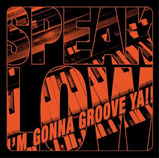 SPEAK LOW - I'M GONNA GROOVE YA !! (2006)