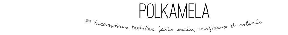 POLKAMELA // Créatrice La Rochelle. Accessoires de mode en tissu.