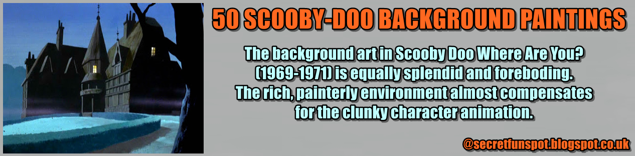 http://secretfunspot.blogspot.co.uk/2007/10/50-scooby-doo-background-paintings.html